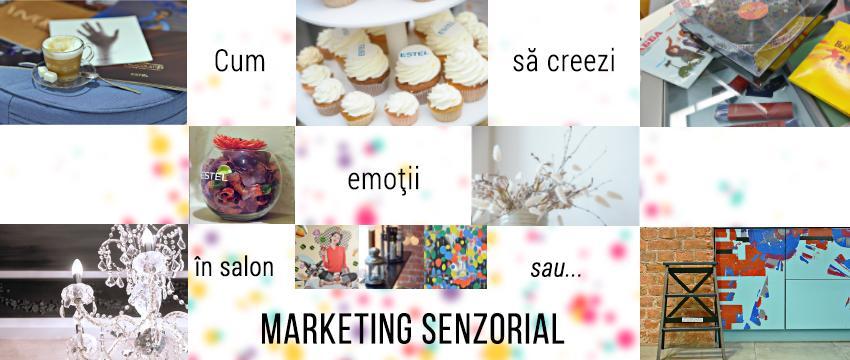 Cum să creezi emoții în salon sau marketing senzorial